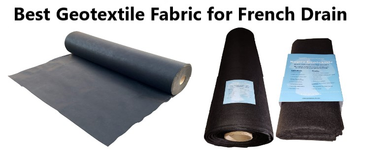 Best Geotextile Fabric for French Drain