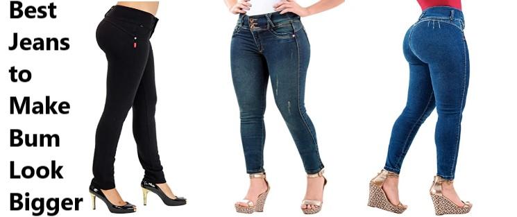 Best Jeans to Make Bum Look Bigger