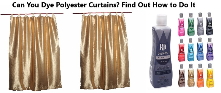 Can You Dye Polyester Curtains